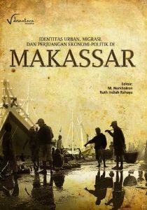 Buku: Identitas Urban, Migrasi, dan Perjuangan Ekonomi-Politik di Makassar
